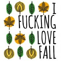I Fucking Love Fall